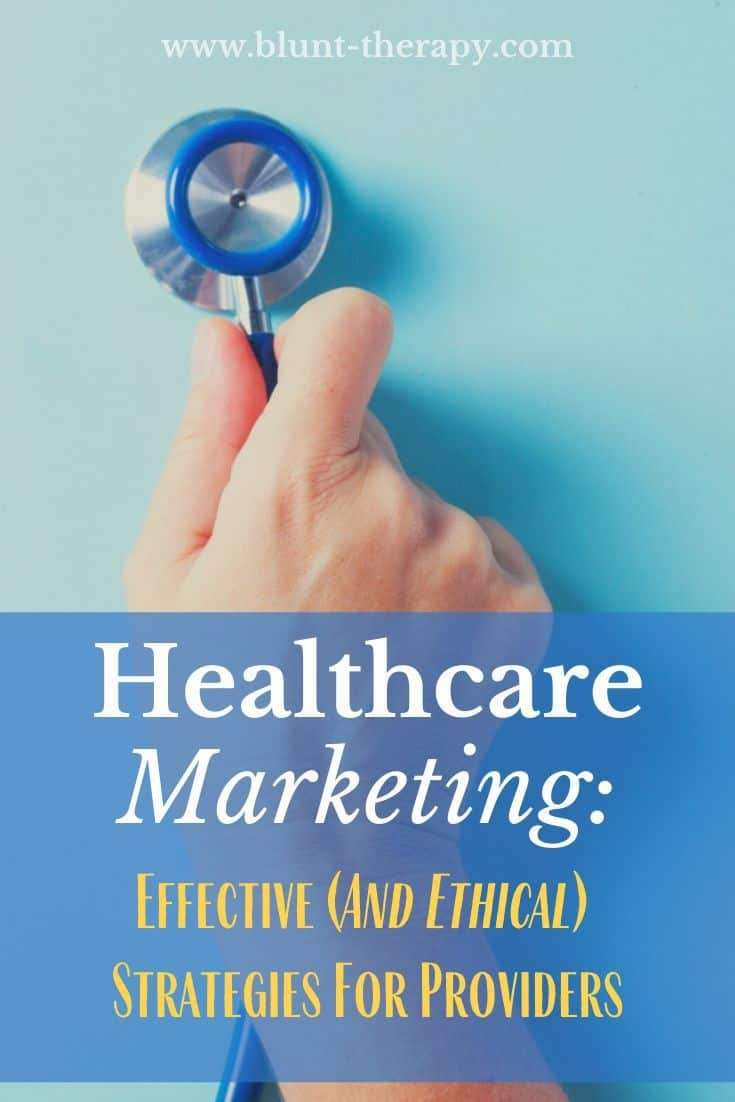 Healthcare Marketing: Ethical Strategies for Providers