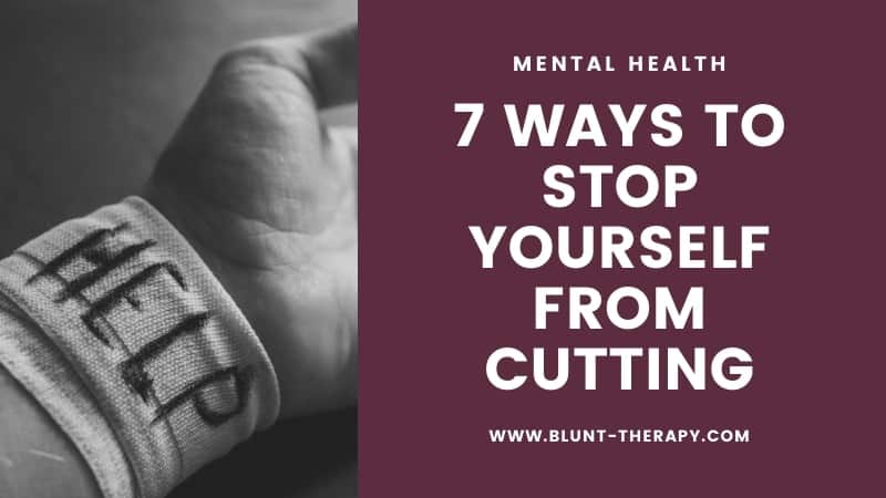 7 ways to stop yourself from cutting